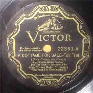 Bernie Cummins And His New Yorker Hotel Orchestra / Nat Shilkret And The Victor Orchestra - A Cottage For Sale / Gone download